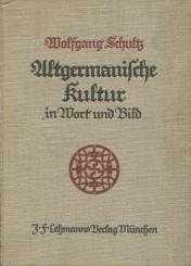 Wolfgang-Schultz+Altgermanische-Kultur-in-Wort-und-Bild